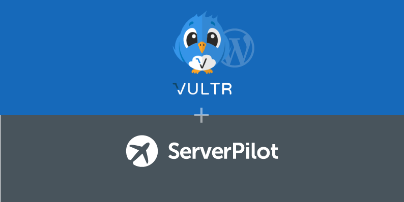 《如何在Vultr VPS和ServerPilot上安装WordPress》